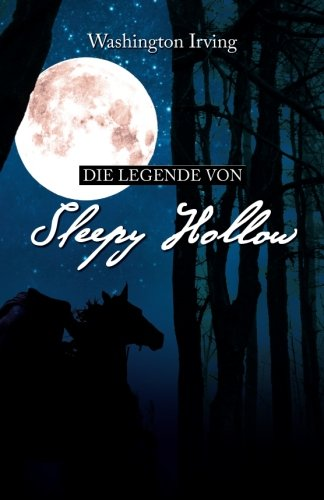 Die Legende von Sleepy Hollow: Washington Irving (Klassiker der Weltliteratur)