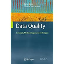 Data Quality: Concepts, Methodologies and Techniques (Data-Centric Systems and Applications) by Carlo Batini (2006-10-09)