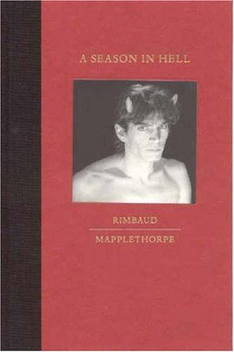 A Season In Hell (A Bulfinch Press book)