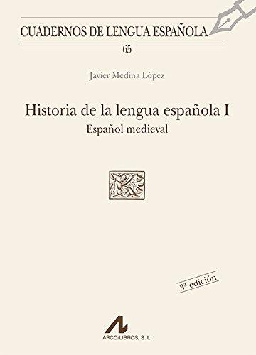 Historia de la lengua española I: español medieval (Cuadernos de lengua española) por Javier Medina López