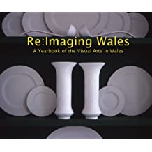 RE: Imaging Wales: A Yearbook of the Visual Arts in Wales: A Yearbook for the Visual Arts in Wales