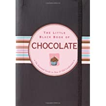 The Little Black Book of Chocolate: The Essential Guide to New & Old Confections (Little Black Books (Peter Pauper Hardcover))