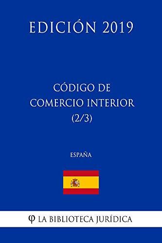 Código de Comercio Interior (2/3) (España) (Edición 2019) por La Biblioteca Jurídica