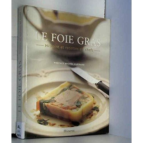 Le Foie gras : Histoire et recettes de chefs