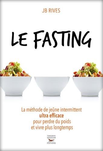 Le Fasting - La méthode de jeûne inter...