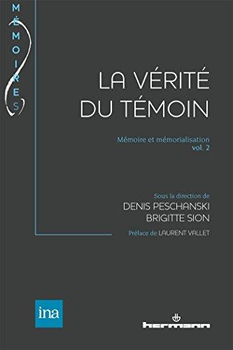 La Vérité du témoin: Mémoire et mémorialisation vol. 2 par Denis Peschanski