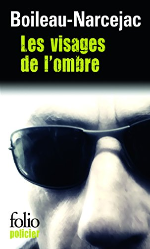 Les visages de l'ombre par Boileau-Narcejac