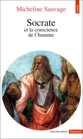 Socrate ou la conscience de l'homme par Micheline Sauvage