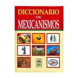 Descargar Libro Diccionario de Mexicanismos / Mexicanisms Dictionary de Efren Gutierrez Roa