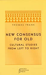 New Consensus for Old: Cultural Studies from Left to Right (Paradigm)