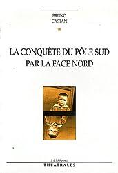 La conquête du Pôle par la face Nord
