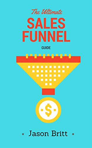 The Ultimate Sales Funnel Guide (Online Business Marketing Guides Book 1) (English Edition