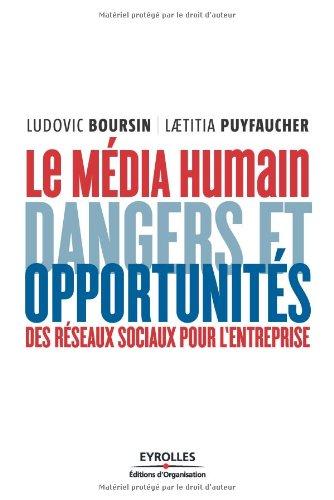 Le média humain : Dangers et opportunités des réseaux sociaux pour l'entreprise