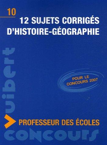 12 Sujets corrigs d'histoire-gographie