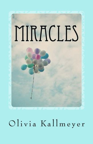 Miracles by Olivia D. Kallmeyer (2014-06-04)