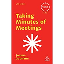 Taking Minutes of Meetings (Creating Success Book 75) (English Edition)