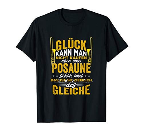 Glück kann man nicht kaufen eine Posaune schon T-Shirt