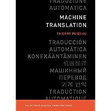 Machine Translation (The MIT Press Essential Knowledge series)