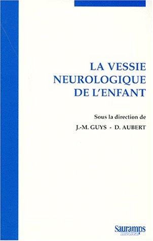 La vessie neurologique de l'enfant