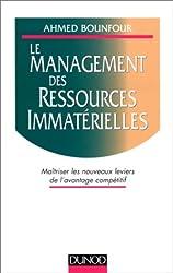 LE MANAGEMENT DES RESSOURCES IMMATERIELLES. Maîtriser les nouveaux leviers de l'avantage compétitif