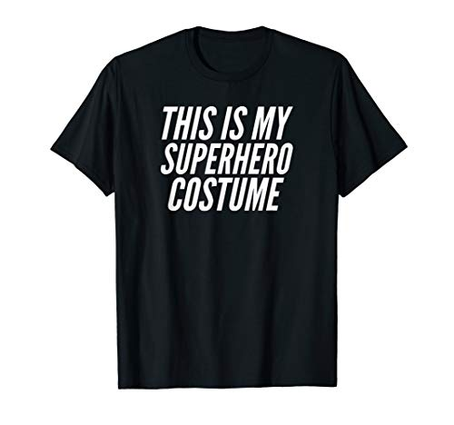 Einfach Kostüm Superheld - Dies ist mein Superhelden-Kostüm Einfache Halloween-Kostüm T-Shirt