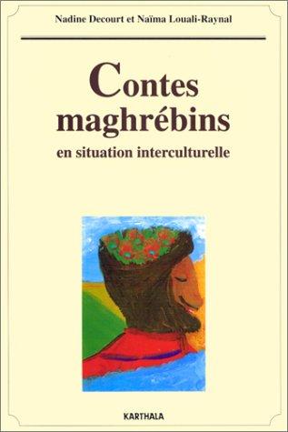 Contes maghrébins en situation interculturelle par Naïma Louali-Raynal, Nadine Decourt
