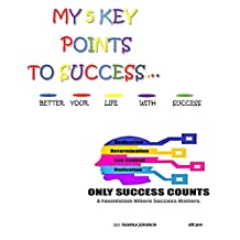 My 5 Key Points To Success (English Edition)