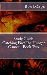 Catching Fire: The Hunger Games - Book Two: A BookCaps Study Guide by BookCaps (2012-02-19)
