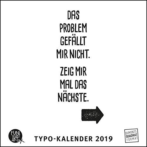 Sprüche im Quadrat 2019 - Typo-Kalender von FUNI SMART ART - Funny Quotes - Quadrat-Format 24 x 24 cm - 12 Monatsblätter mit typografisch gestalteten Sprüchen