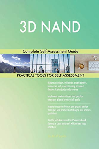 3D Nand Complete Self-Assessment Guide