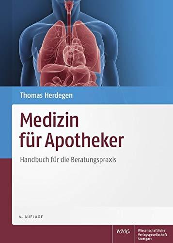 Medizin für Apotheker: Handbuch für die Beratungspraxis