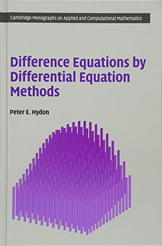 Difference Equations by Differential Equation Methods (Cambridge Monographs on Applied and Computational Mathematics)