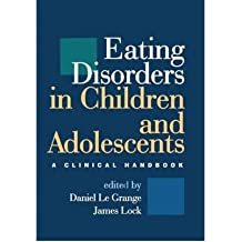 [(Eating Disorders in Children and Adolescents: A Clinical Handbook)] [Author: Daniel Le Grange] published on (September, 2011)