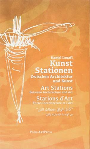 Kunst Stationen: Zwischen Architektur und Kunst par Kamel Louafi