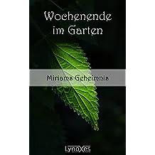 Wochenende im Garten: Miriams Geheimnis
