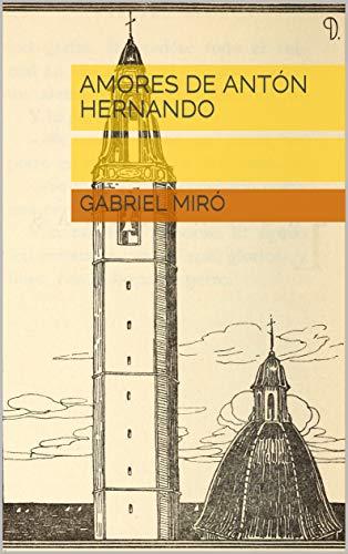 Amores De Antón Hernando por Gabriel Miró epub