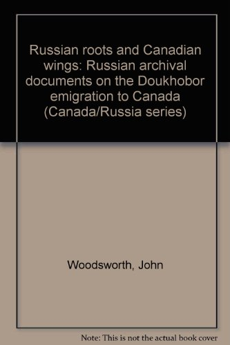 russian-roots-and-canadian-wings-russian-archival-documents-on-the-doukhobor-emigration-to-canada-ca