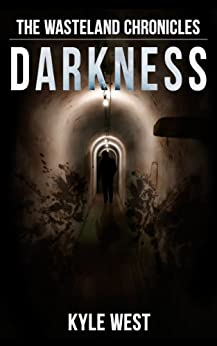 Darkness (The Wasteland Chronicles, Book 5) by [West, Kyle]