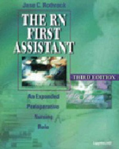 The RN First Assistant: An Expanded Perioperative Nursing Role by Jane C. Rothrock (1998-11-01)