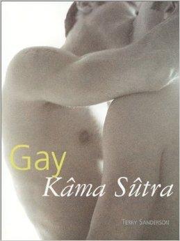Gay Kâma Sûtra de Terry Sanderson ( 22 septembre 2003 )