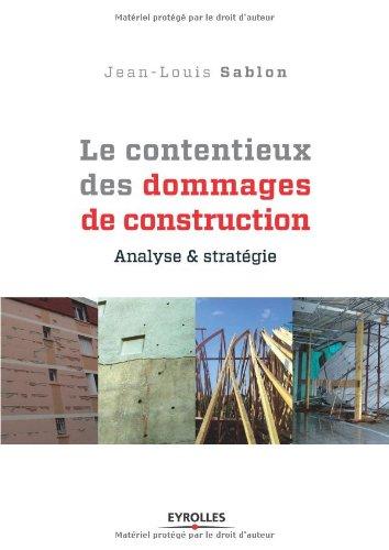 Le contentieux des dommages de construction: Analyse et stratgie