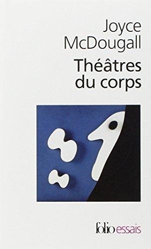Théâtres du corps : Le psychosoma en analyse