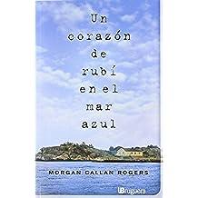 Un corazón de rubí en el mar azul (BRUGUERA)