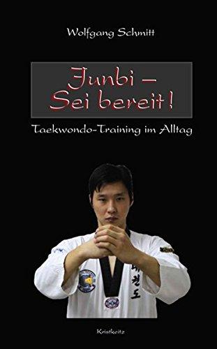 Junbi - Sei bereit!: Taekwondo-Training im Alltag