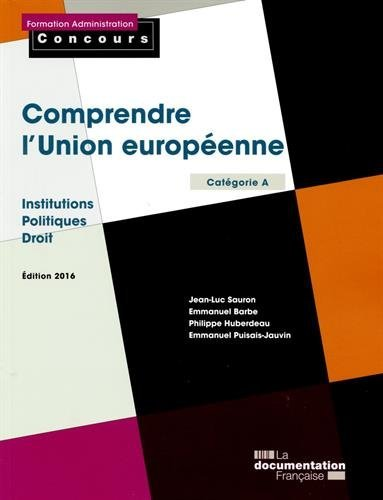 Comprendre l'Union europenne - Institutions - Politiques -Droit - Edition 2016