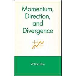 Momentum, Direction, and Divergence: Applying the Latest Momentum Indicators for Technical Analysis (Wiley Trader's Exchange)