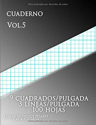 Cuaderno Vol.5 ,9 cuadrados/pulgada 3 líneas/pulgada 100 hojas LÍNEAS DE ÍNDICE PESADO CADA PULGADA: Papel cuadriculado con tres líneas por pulgada y ... de tamaño carta tiene tres líneas