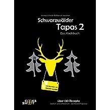 Schwarzwälder Tapas 2 - Das Kochbuch: Badisch-Schwäbische Genießertapas mit Weintipps von Natalie Lumpp