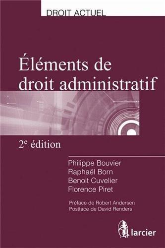 Eléments de droit administratif par Philippe Bouvier, Raphaël Born, Benoit Cuvelier, Florence Piret