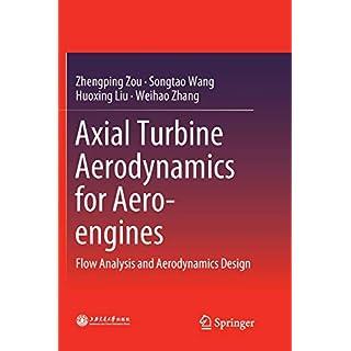 Axial Turbine Aerodynamics for Aero-engines: Flow Analysis and Aerodynamics Design